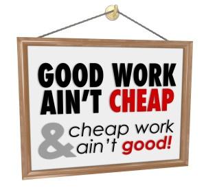 good work ain't cheap sign